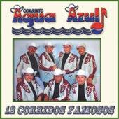 12 Corridos Famosos by Conjunto Agua Azul (1)