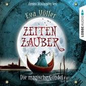 Zeitenzauber, Teil 1: Die magische Gondel von Eva Völler