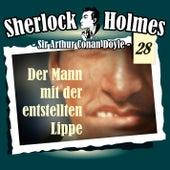 Die Originale - Fall 28: Der Mann mit der entstellten Lippe von Sherlock Holmes