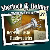 Play & Download Die Originale - Fall 27: Der vermisste Rugbyspieler by Sherlock Holmes | Napster