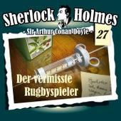Die Originale - Fall 27: Der vermisste Rugbyspieler by Sherlock Holmes
