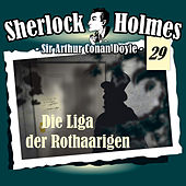 Play & Download Die Originale - Fall 29: Die Liga der Rothaarigen by Sherlock Holmes | Napster