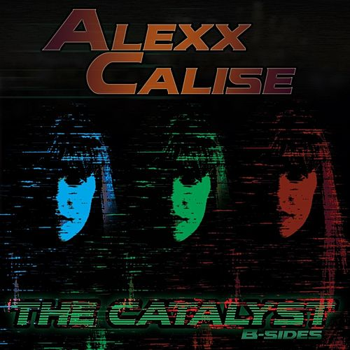 Play & Download The Catalyst: B-Sides by Alexx Calise | Napster