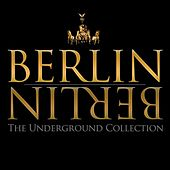 Play & Download Berlin Berlin, Vol. 18 - The Underground Collection by Various Artists | Napster