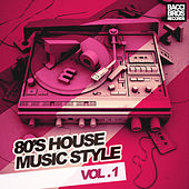Play & Download 80's House Music Style by Various Artists | Napster