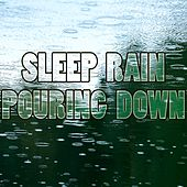 Sleep Rain Pouring  Down by Various Artists