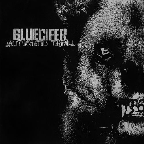 Play & Download Automatic Thrill by Gluecifer | Napster