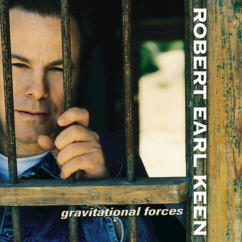 Gravitational Forces by Robert Earl Keen