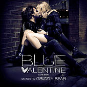 Blue Valentine (Original Motion Picture Soundtrack) von Grizzly Bear