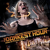 Play & Download The Darkest Hour (Original Motion Picture Soundtrack) by Tyler Bates | Napster