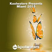 Play & Download Koolwaters Presents Miami 2015 - EP by Various Artists | Napster