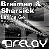 Play & Download Let Me Go by Braiman   Napster