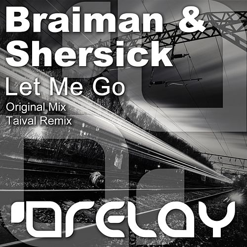 Let Me Go by Braiman