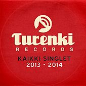 Play & Download Turenki Records - Kaikki singlet 2013-2014 by Various Artists | Napster