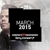 Play & Download Ferry Corsten presents Corsten's Countdown March 2015 by Various Artists | Napster
