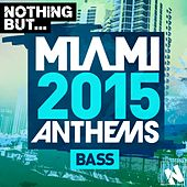 Nothing But... Miami Bass 2015 - EP by Various Artists