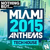 Nothing But... Miami Tech House 2015 - EP by Various Artists