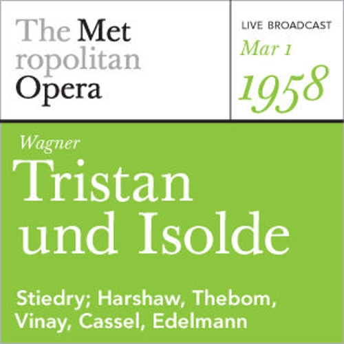 Play & Download Wagner: Tristan und Isolde (March 1, 1958) by Metropolitan Opera | Napster