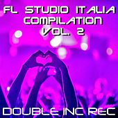Play & Download FL Studio Italia Compilation, Vol. 2 by Various Artists | Napster