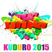 Play & Download El Kudurazo - Kuduro 2015 by Various Artists | Napster