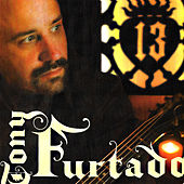Play & Download Thirteen by Tony Furtado | Napster