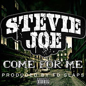 Come for Me by Stevie Joe