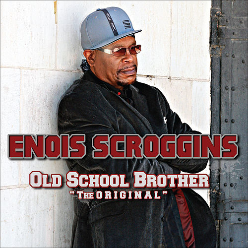 Old School Brother by Enois Scroggins