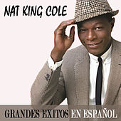 Play & Download Grandes Éxitos En Español by Nat King Cole | Napster