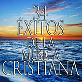34 Éxitos de la Música Cristiana by Various Artists