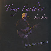 Play & Download Bare Bones by Tony Furtado | Napster