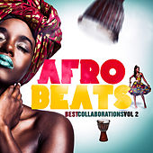 Afro Beats Best Collaborations, Vol. 2 by Various Artists
