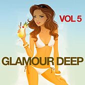 Glamour Deep, Vol. 5 by Various Artists