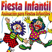 Fiesta Infantil. Animación para Fiestas Infantiles, Mini Disco, Coche, Cumpleaños de Niños y Niñas. by Various Artists