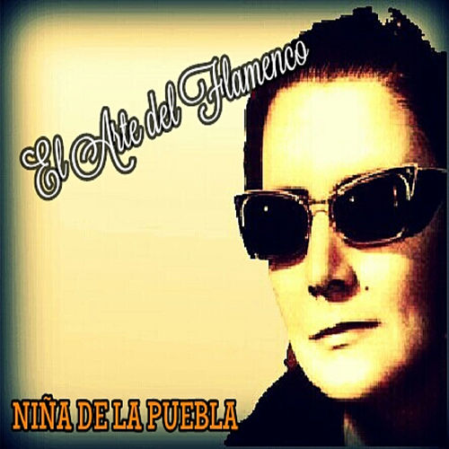 Play & Download Niña de la Puebla - El Arte del Flamenco by La Niña de la Puebla | Napster