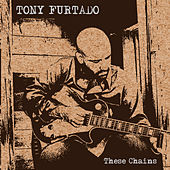 Play & Download These Chains by Tony Furtado | Napster