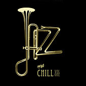 Jazz and Chill, Vol. 1 by Various Artists