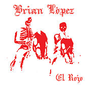Play & Download El Rojo by Brian Lopez | Napster