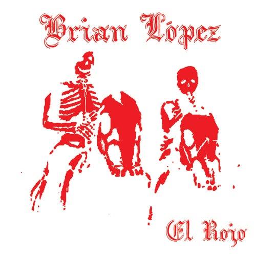 El Rojo by Brian Lopez