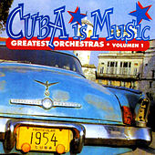 Cuba Is Music; Greatest Orchestras, Vol. 1 by Various Artists