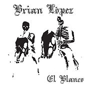 Play & Download El Blanco by Brian Lopez | Napster