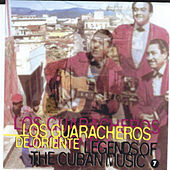 Play & Download Legends of the Cuban Music, Vol. 7 by Los Guaracheros De Oriente | Napster