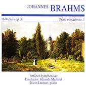 Play & Download Johannes Brahms: 16 Waltzes Op. 39 · Piano Concerto No. 1 by Berliner Symphoniker | Napster