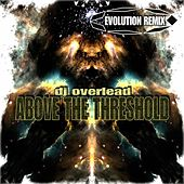 Above the Threshold (Evolution Remix) by Dj Overlead