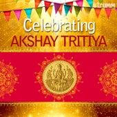 Play & Download Celebrating Akshay Tritiya by Various Artists | Napster
