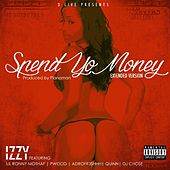 Spend Yo Money (feat. Lil Ronny MothaF, Pwood, Quinn, AdroFr3shhh & DjChose) by Izzy