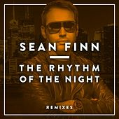 Play & Download The Rhythm of the Night - Remixes by Sean Finn | Napster