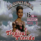 La Quinceanera, Vol. 2 by Tropical Florida