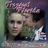 Siempre Te Amare, Vol. 8 by Tropical Florida