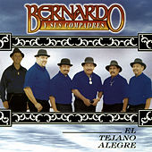 Play & Download El Tejano Alegre by Bernardo y sus Compadres | Napster