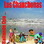 Bailando Con... Las Chanchonas by Various Artists